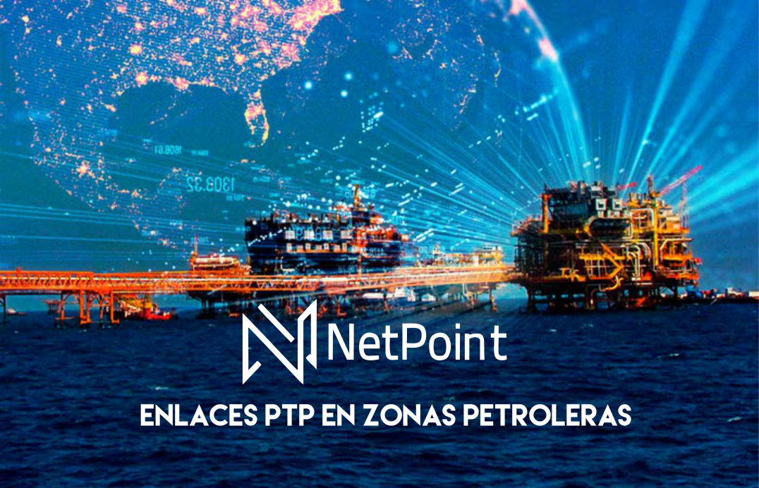 Enlaces de internet en Zonas Petroleras | NetPoint